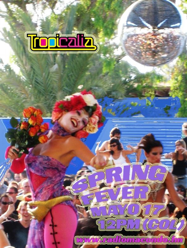 TROPICALIA 'SPRING FEVER' VIERNES 17 MAYO !